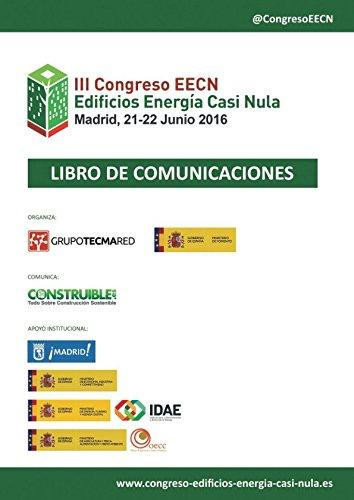 Libro de Comunicaciones III Congreso Edificios Energía Casi Nula: Celebrado en Madrid, 21 y 22 Junio 2016 (Spanish Edition) pdf epub