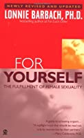For Yourself : The Fulfillment of Female Sexuality