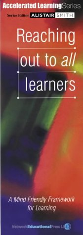 Reaching Out to All Learners: A Mind Friendly Framework for Learning (Accelerated Learning) (Accelerated Learning S.) Peter Greenhalgh