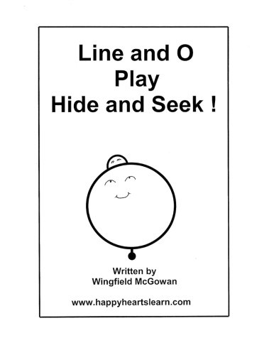 Line and O Play Hide and Seek (Limber Line, Circle O, and Oval Note) (Volume 4)