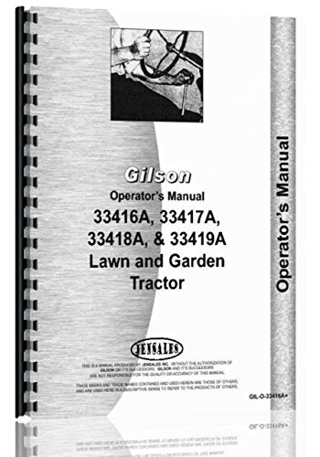 Gilson 33418A Lawn and Garden Tractor Operators Manual - Lawn Manuals Tractor