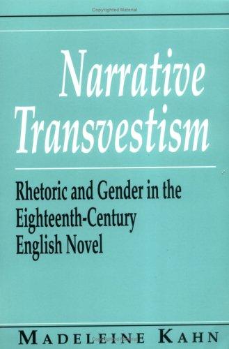 Narrative Transvestism: Rhetoric and Gender in the Eighteenth-Century English Novel (Reading Women Writing)