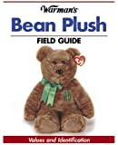 Warman's Bean Plush Field Guide: Values and Identification (Warman's Field Guide)