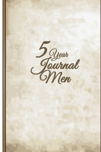 5 Year Journal Men: 5 Years Of Memories, Blank Date No Month, 6 x 9, 365 Lined Pages by CreateSpace Independent Publishing Platform