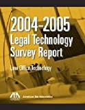2004-2005 Legal Technology Survey Report: Law Office Technology (1)