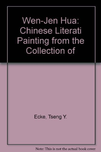Wen-Jen Hua: Chinese Literati Painting from the Collection of of Mr. and Mrs. Mitchell Hutchinson by Yu-Ho Ecke Tseng (2004-09-01)