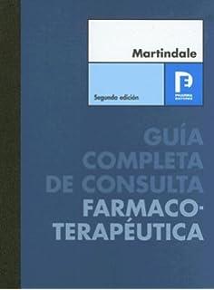 Martindale: Guia Completa De Consulta Farmacoterapeutica (Spanish Edition)
