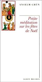 Petite méditation sur les fêtes de Noël, Grün, Anselm