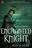 Amazon.com: Enchanted Knight: Knights of Kilbourne eBook : Willis, Keith W.: Kindle Store