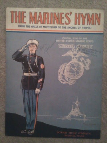 The Marines' Hymn (From the Halls of Montezuma to the Shores of Tripoli, Boston Music Company Series) ()