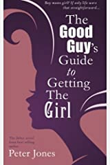 The Good Guy's Guide To Getting The Girl Paperback