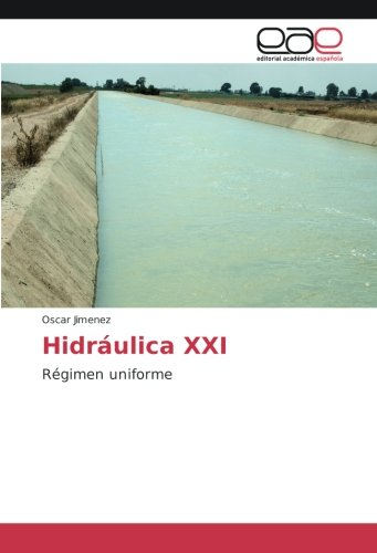 Hidráulica XXI: Régimen uniforme (Spanish Edition)