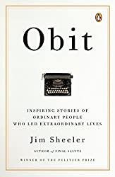 Obit: Inspiring Stories of Ordinary People Who Led Extraordinary Lives
