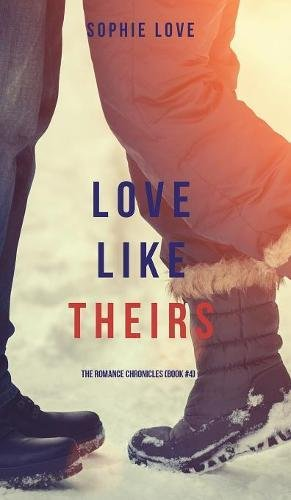 Love Like Theirs (The Romance Chronicles-Book #4)