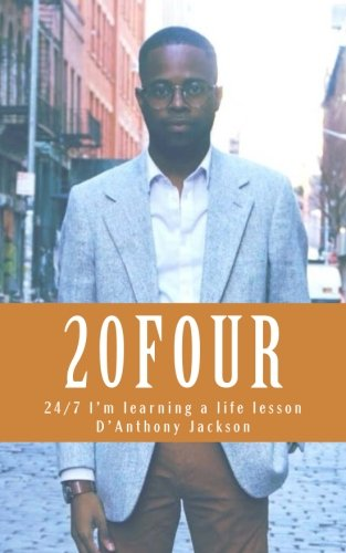 20four: 24/7 I'm Learning A New Life Lesson