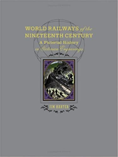 World Railways of the Nineteenth Century: A Pictorial History in Victorian Engravings