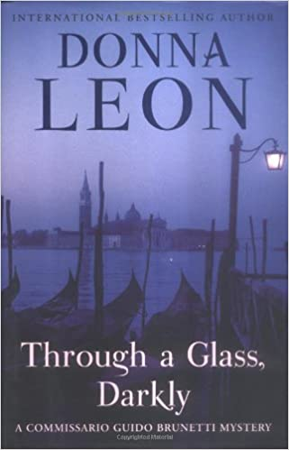Through A Glass Darkly Commissario Guido Brunetti Mystery Donna Leon 9780871139375 Amazon Books