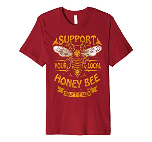 - Support Your Local Honey Bee Save the Bees T-Shirt Keeper