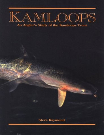 Kamloops: An Anglers Study of the Kamloops Trout
