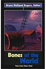 Bones of the World: Tales from Time's End (Darkfire) Paperback