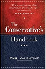 Phil Valentine: The Conservative's Handbook : Defining the Right Position on Issues from A to Z (Hardcover - Revised Ed.); 2016 Edition Hardcover