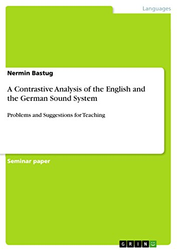 A Contrastive Analysis of the English and the German Sound System: Problems and Suggestions for ()