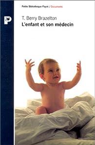 L'enfant et son médecin par T. Berry Brazelton