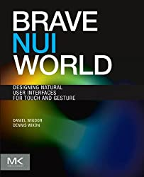 Brave NUI World: Designing Natural User Interfaces for Touch and Gesture