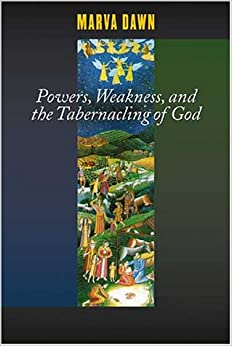 Book Powers, Weakness and the Tabernacling of God (Schaff Lectures / Pittsburgh Theological Seminary)