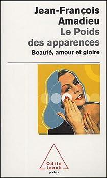 Le poids des apparences : Beauté, amour et gloire par Amadieu