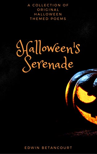 Halloween's Serenade: A Collection of Original Halloween Themed Poems