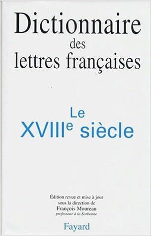 En ligne téléchargement Dictionnaire des lettres françaises : Le XVIIIe siècle epub, pdf