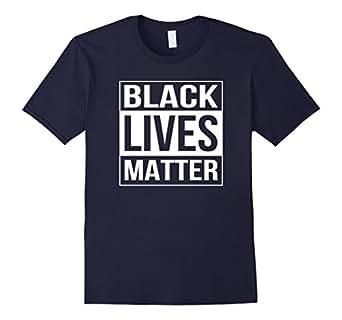 Amazon.com: Black Lives Matter Political Protest T-Shirt: Clothing
