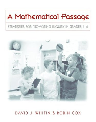 A Mathematical Passage: Strategies for Promoting Inquiry in Grades 4-6