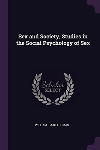 18 best new social psychology books to read in 2018 bookauthority book cover of william isaac thomas sex and society studies in the social psychology fandeluxe Gallery