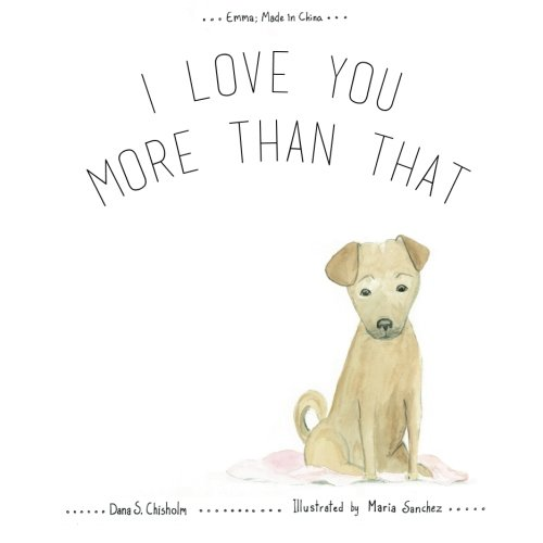 I Love You More Than That (Emma; Made in China) (Volume 1) ebook