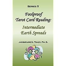 Series 5 - Foolproof Tarot Card Reading: Intermediate Earth Spreads