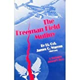 The Freeman Field Mutiny : A Tuskegee Airman Story, Warren, James C., 0964106728