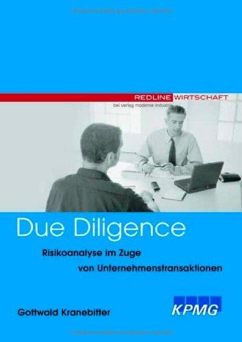 Due Diligence. Risikoanalyse im Zuge von Unternehmenstransaktionen.