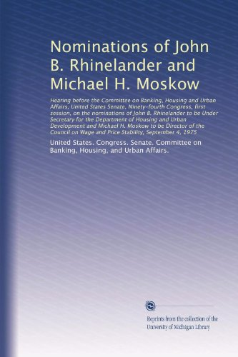 Nominations of John B. Rhinelander and Michael H. Moskow: Hearing before the Committee on Banking, Housing ...