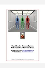 Repairing the Elevator Speech To Burnish Your Personal Brand Kindle Edition
