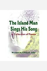 [(The Island Man Sings His Song: A Collection of Poems)] [Author: Giftus R John] published on (June, 2001) Paperback