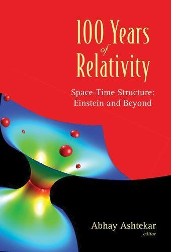 100 Years of Relativity: Space-time Structure Einstein And Beyond