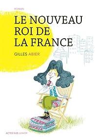 Le nouveau roi de la France par Gilles Abier