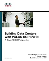Building Data Centers with VXLAN BGP EVPN: A Cisco NX-OS Perspective Front Cover
