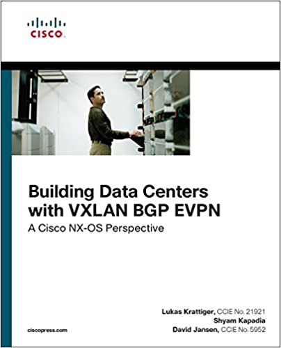 Building data centers with vxlan bgp evpn a cisco nx os perspective building data centers with vxlan bgp evpn a cisco nx os perspective networking technology 1 david jansen lukas krattiger shyam kapadia ebook fandeluxe Choice Image