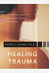 Healing Trauma: A Pioneering Program for Restoring the Wisdom of Your Body Paperback