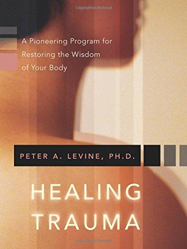 Healing Trauma: A Pioneering Program for Restoring