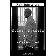 Nelson Mandela e la sua eredità  in Sudafrica (Italian Edition)