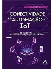 Conectividade Em Automação E IoT: Protocolos I2C, SPI, USB, TCP-IP entre outros. Funcionalidade e interligação para automação e ToT